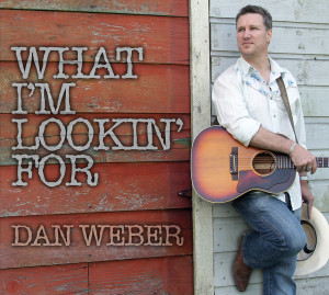 Dan Weber-What I'm Lookin' For Cover
